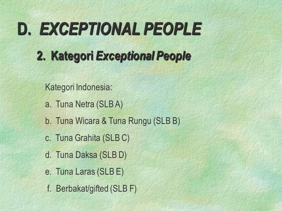 D.EXCEPTIONAL PEOPLE 2. Kategori Exceptional People 2.