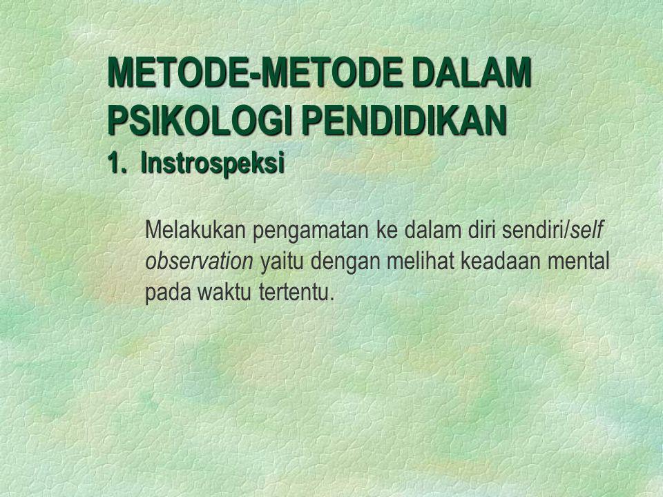 METODE-METODE DALAM PSIKOLOGI PENDIDIKAN 2.