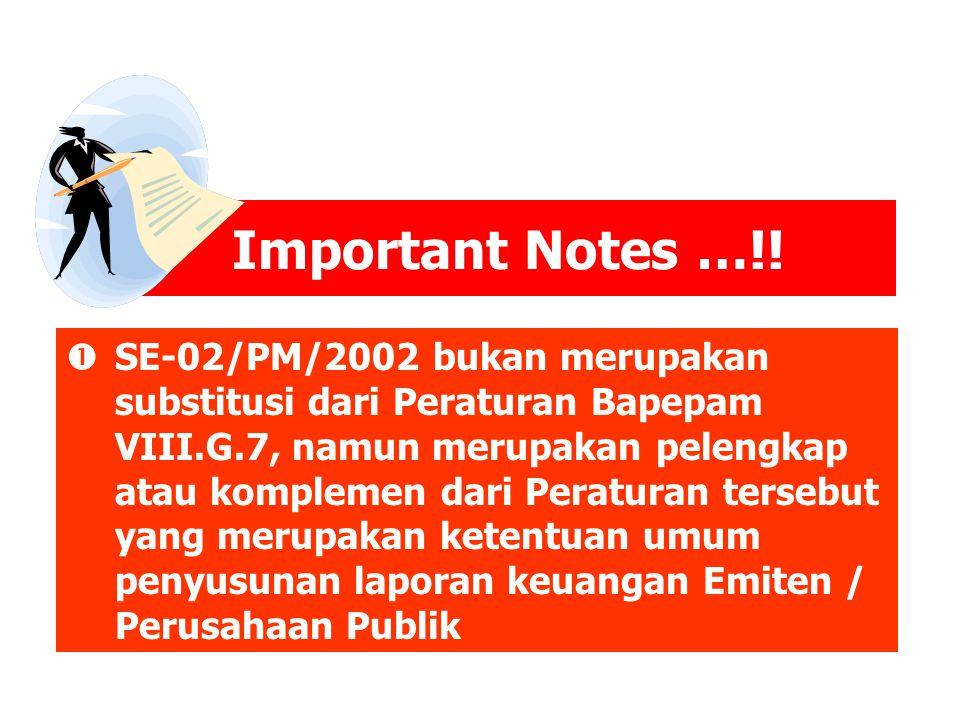 Important Notes …!!  SE-02/PM/2002 bukan merupakan substitusi dari Peraturan Bapepam VIII.G.7, namun merupakan pelengkap atau komplemen dari Peratura