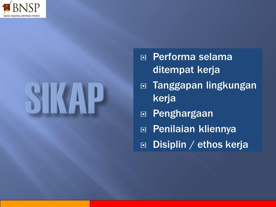 Cakupan pengetahuan dalam kompetensi  Pendidikan formal yang sesuai dengan profesi;  Pelatihan-pelatihan yang sesuai dan diverifikasi oleh LSP;  Pe