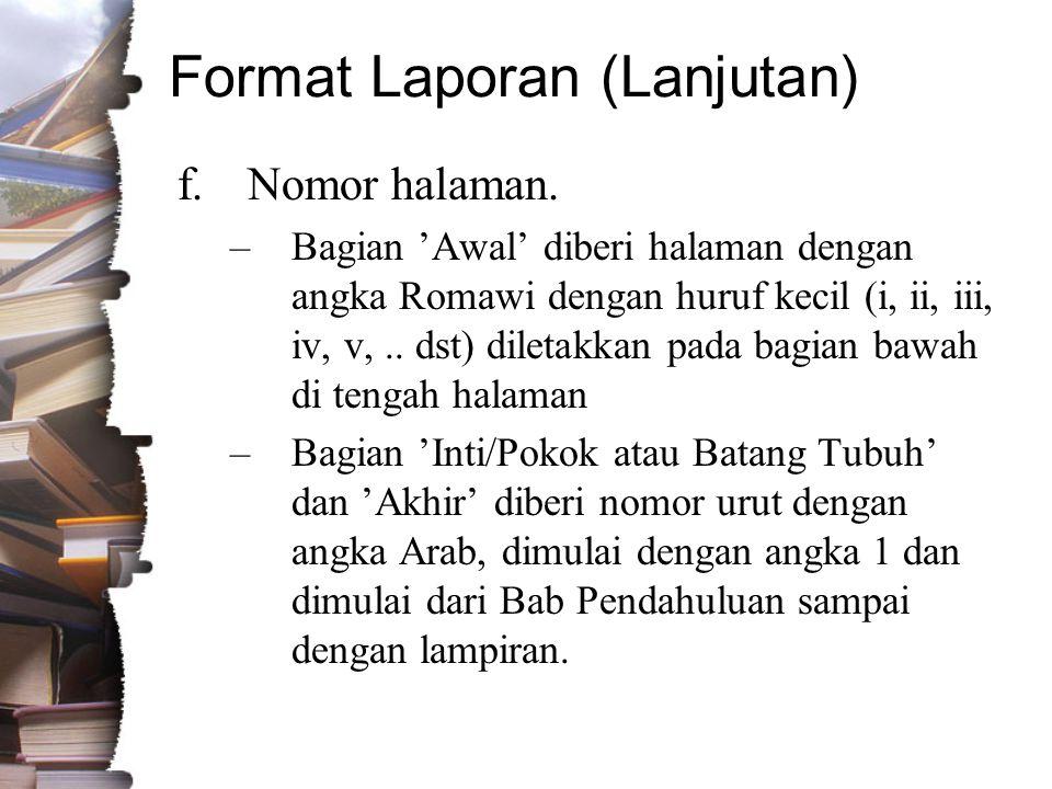 Format Laporan (Lanjutan) f.Nomor halaman.