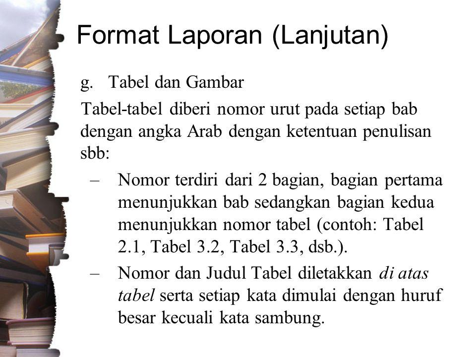 Format Laporan (Lanjutan) g.