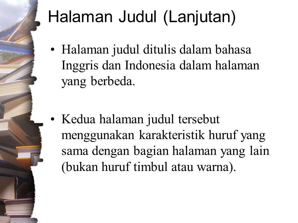 Halaman Judul (Lanjutan) •Halaman judul ditulis dalam bahasa Inggris dan Indonesia dalam halaman yang berbeda.