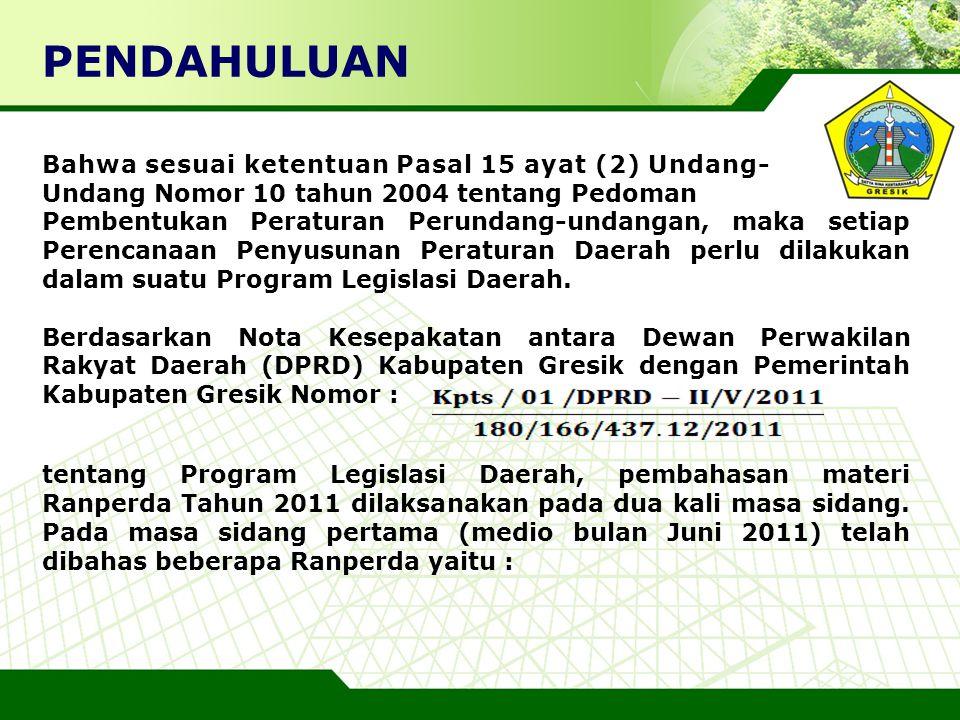 LOGO Bahwa sesuai ketentuan Pasal 15 ayat (2) Undang- Undang Nomor 10 tahun 2004 tentang Pedoman Pembentukan Peraturan Perundang-undangan, maka setiap