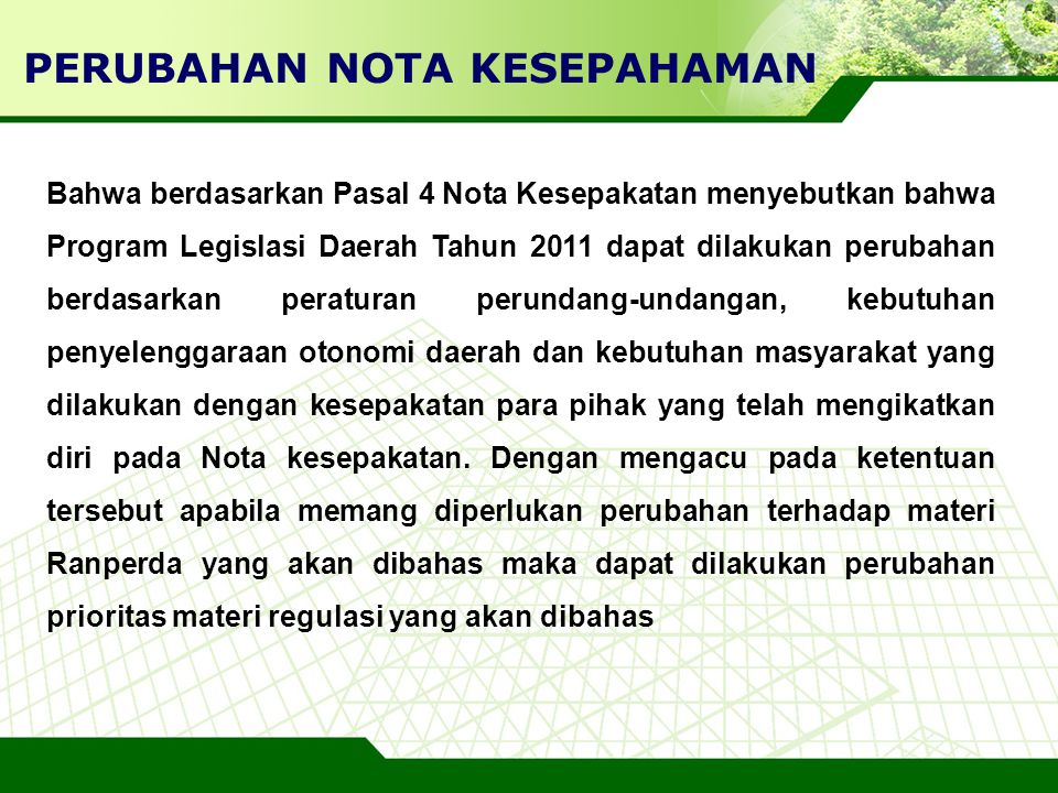 LOGO PERUBAHAN NOTA KESEPAHAMAN Bahwa berdasarkan Pasal 4 Nota Kesepakatan menyebutkan bahwa Program Legislasi Daerah Tahun 2011 dapat dilakukan perub