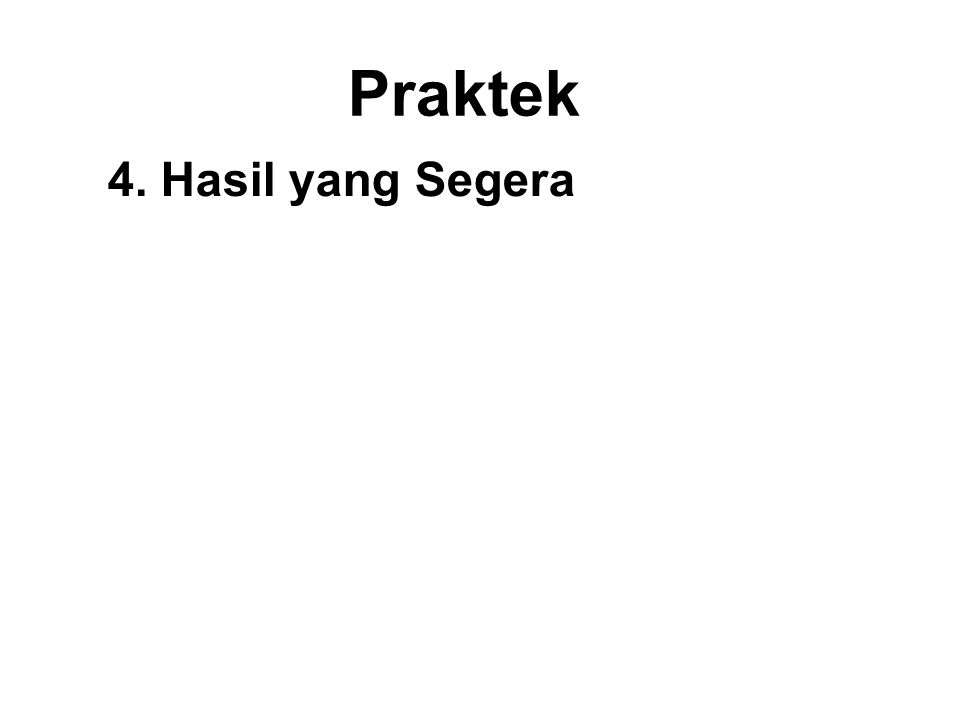 Praktek 4. Hasil yang Segera The Six Virtues of the Dhamma 1.Svakkhato Bhagavata Dhammo – Discovered and well expounded by the Buddha. 2.Sanditthiko –