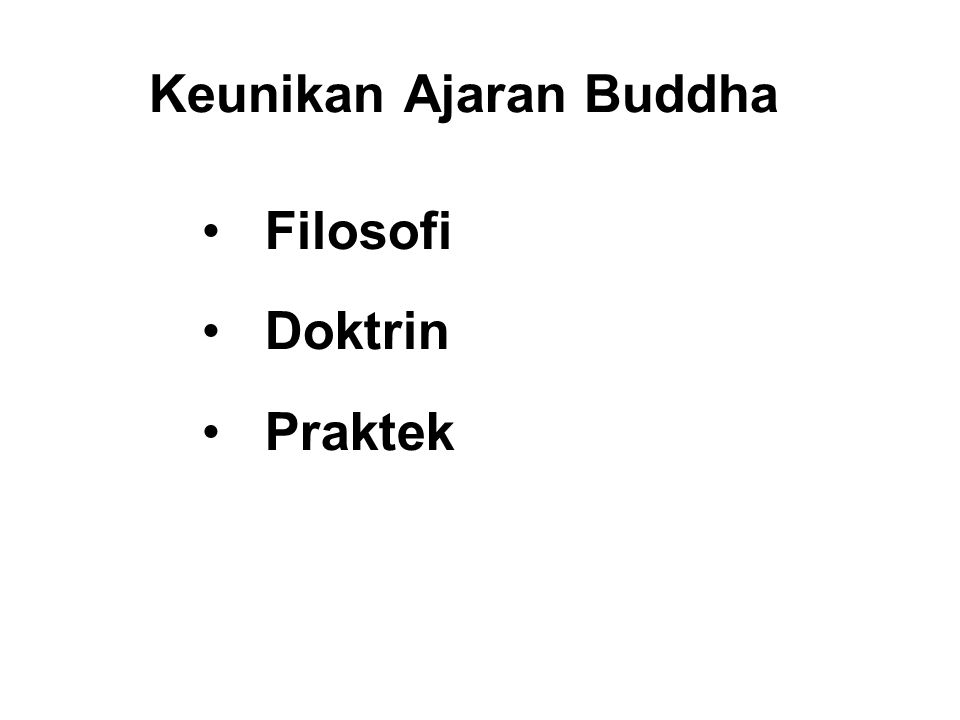 Keunikan Ajaran Buddha • Filosofi • Doktrin • Praktek