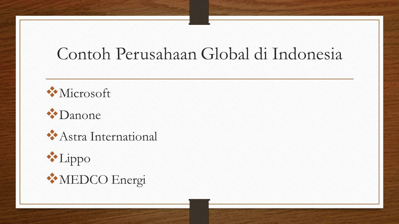 Contoh Perusahaan Global di Indonesia  Microsoft  Danone  Astra International  Lippo  MEDCO Energi