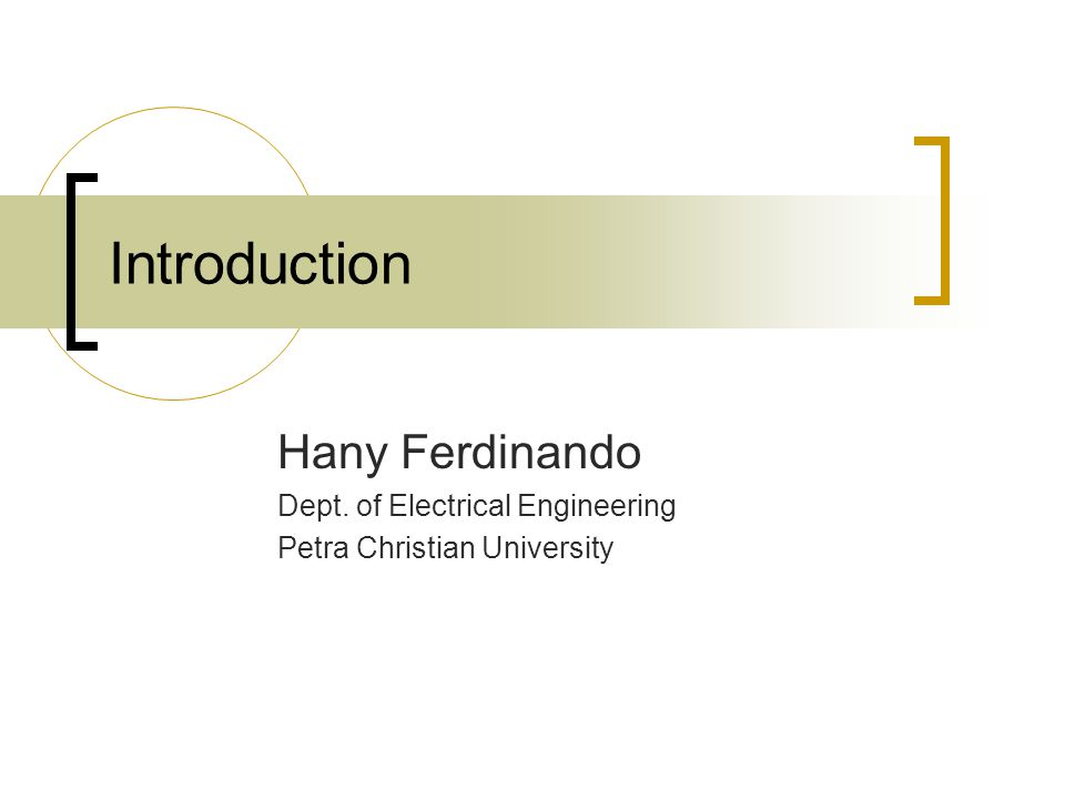 Introduction Hany Ferdinando Dept. of Electrical Engineering Petra Christian University
