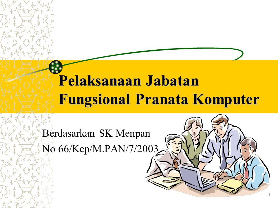 1 Pelaksanaan Jabatan Fungsional Pranata Komputer Berdasarkan SK Menpan No 66/Kep/M.PAN/7/2003