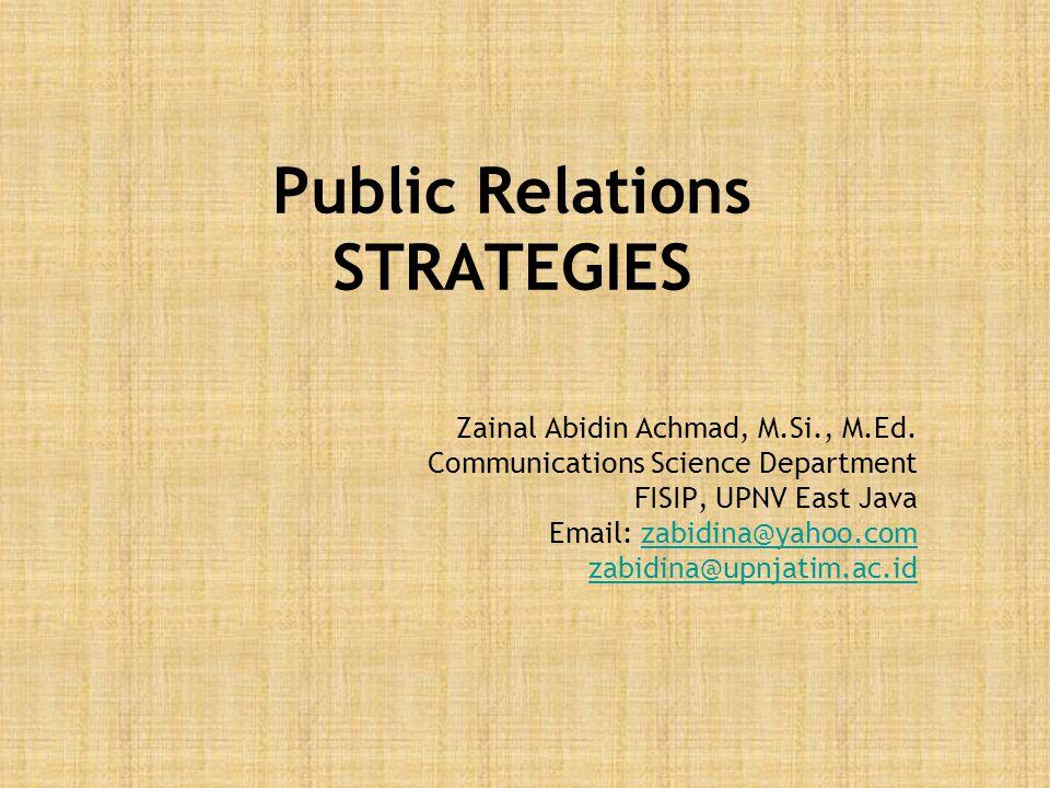 Public Relations STRATEGIES Zainal Abidin Achmad, M.Si., M.Ed.