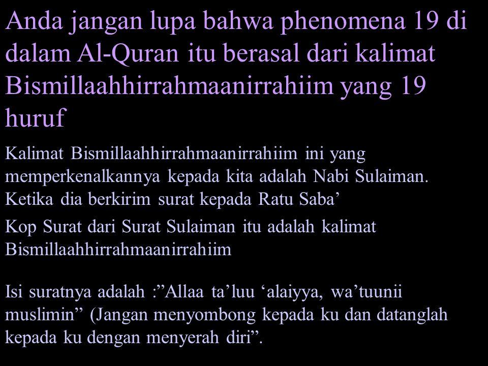 Jadi, dapat dikatakan bahwa Phenomena 19 itu sudah diketahui oleh Nabi Sulaiman.