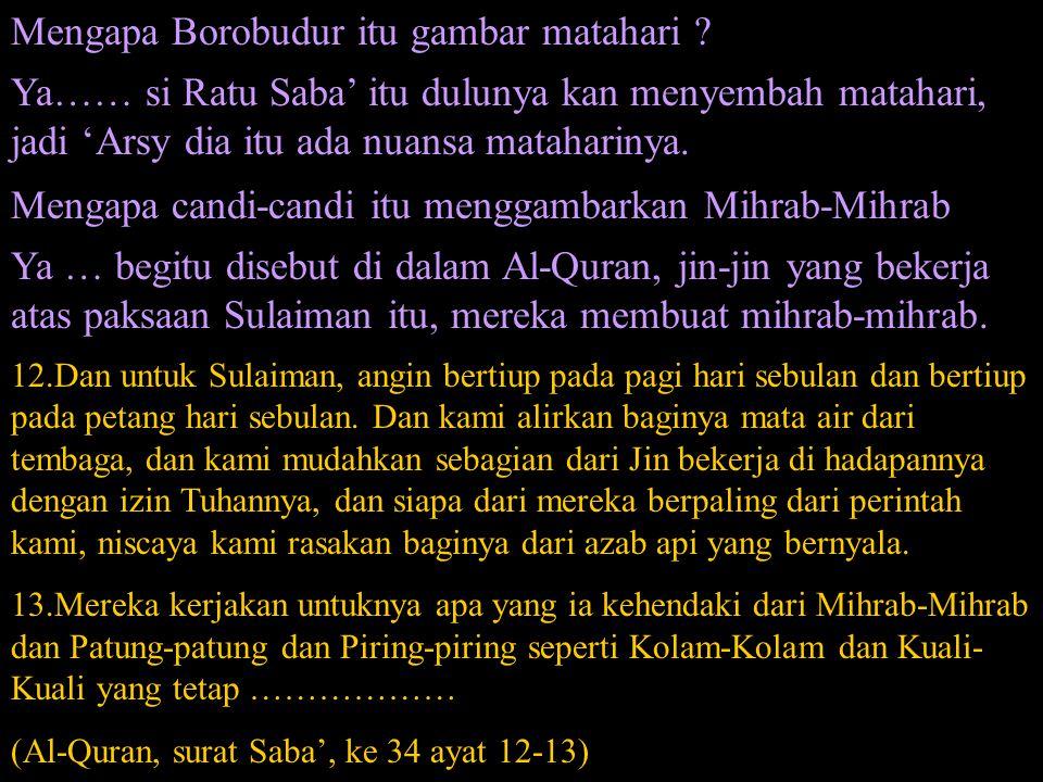Dan apabila terletak perkataan atas mereka, kami keluarkan untuk mereka Daaabbah dari Bumi yang lemparkan perkataan kepada mereka, bahwa manusia dulunya tidak yakin kepada ayat-ayat kami (Al-Quran, surat An-Naml, ke 27 ayat 82)