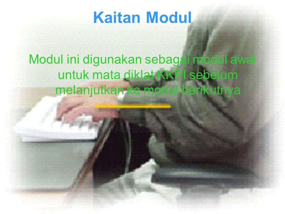 Kaitan Modul Modul ini digunakan sebagai modul awal untuk mata diklat KKPI sebelum melanjutkan ke modul berikutnya
