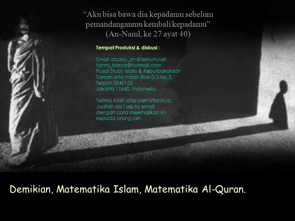 VI.Harga Pendekatan. Memahami kecepatan maha dahsyat pada peristiwa Isra' mi'raj, di dalam Al-Quran diberi harga pendekatannya. Ambil perumpamaan jara
