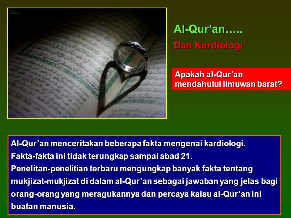 Al-Qur'an menceritakan beberapa fakta mengenai kardiologi.