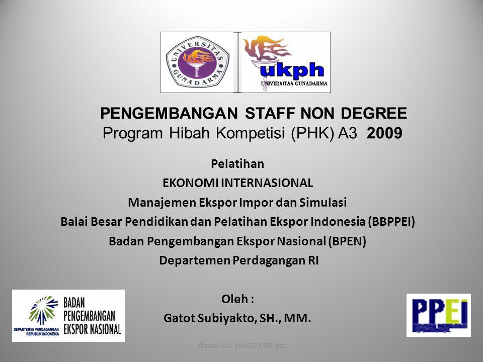 Pelatihan EKONOMI INTERNASIONAL Manajemen Ekspor Impor dan Simulasi Balai Besar Pendidikan dan Pelatihan Ekspor Indonesia (BBPPEI) Badan Pengembangan