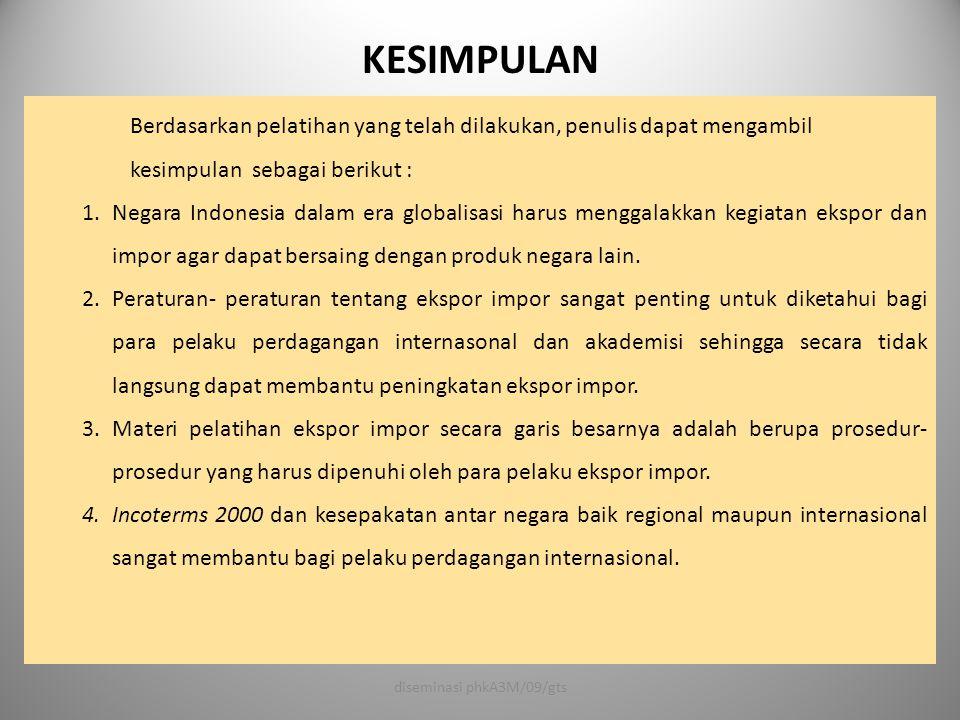 KESIMPULAN Berdasarkan pelatihan yang telah dilakukan, penulis dapat mengambil kesimpulan sebagai berikut : 1.Negara Indonesia dalam era globalisasi h