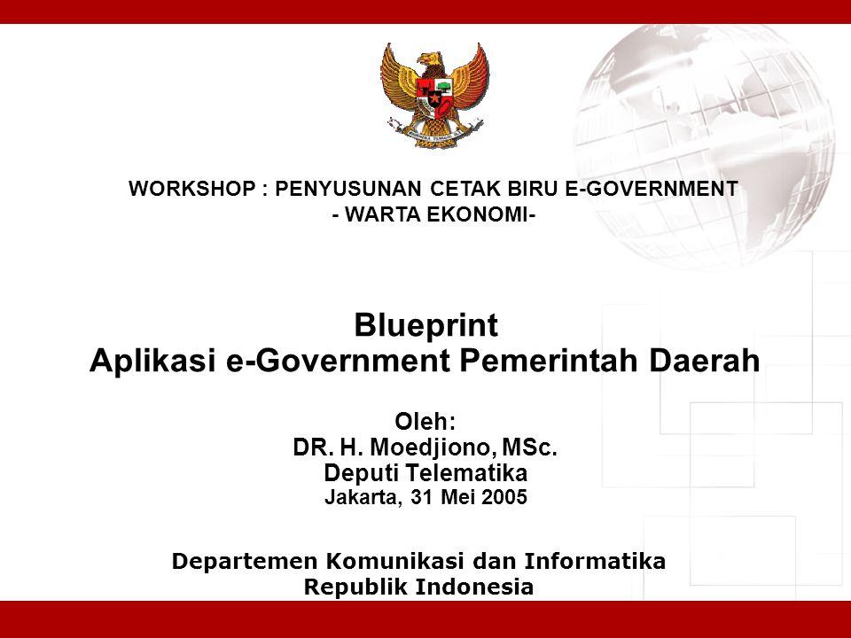 Blueprint Aplikasi e-Government Pemerintah Daerah Oleh: DR.