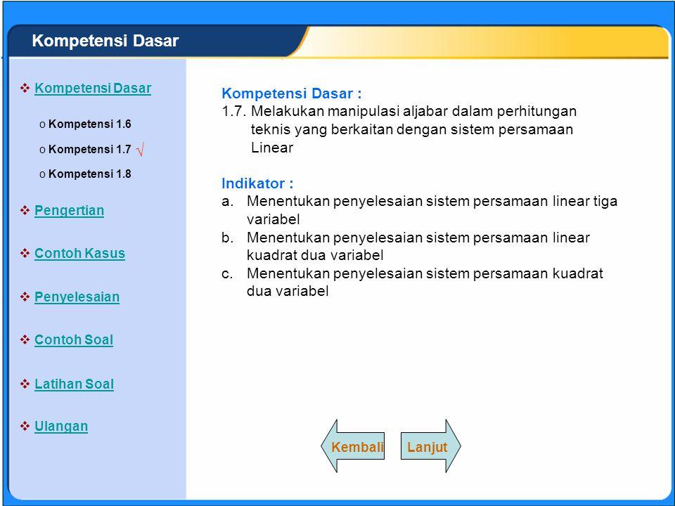 SISTEM PERSAMAAN LINEAR Kompetensi Dasar : 1.6. Menggunakan sifat dan aturan tentang sistem persamaan linear dan linear dalam pemecahan masalah Indika