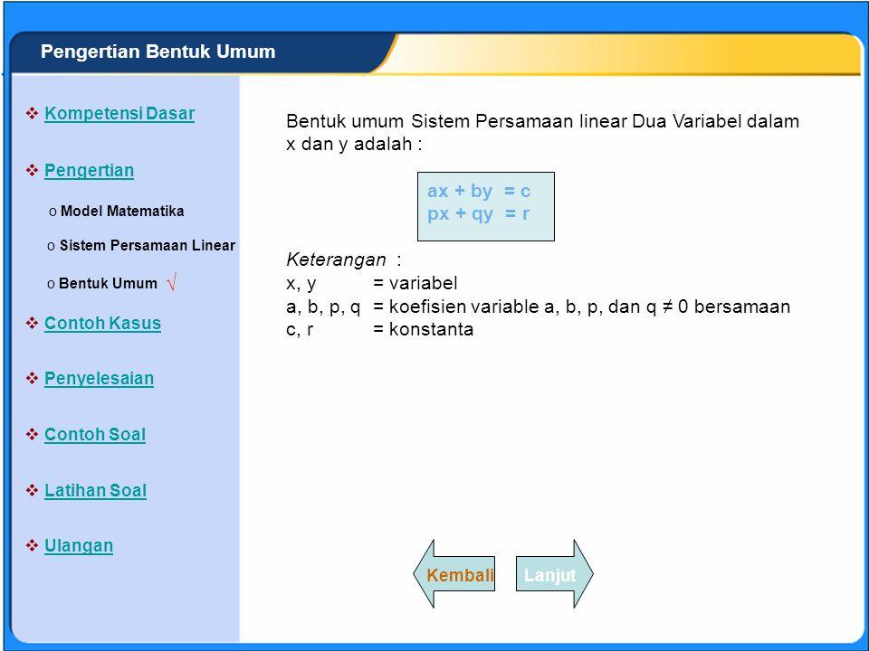 SISTEM PERSAMAAN LINEAR Pengertian Sistem Persamaan Linear Persamaan linear adalah persamaan yang memuat variabel dengan pangkat tertinggi satu.