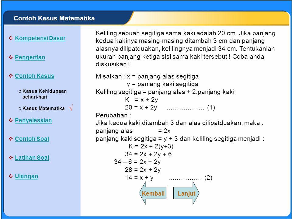 SISTEM PERSAMAAN LINEAR Garis c melalui titik (-2,-1) dan (2,11). Tentukanlah nilai m dan n, kemudian tulislah persamaan garis yang dimaksud ! Coba an