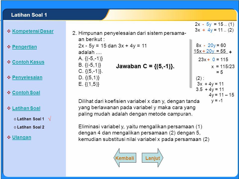 SISTEM PERSAMAAN LINEAR 2x + y = 8 x - y = 1 Himpunan penyelesaian dari sistem persamaan berikut : 2x + y = 8 dan x - y = 1 adalah.... A. {(-3,-2)} B.