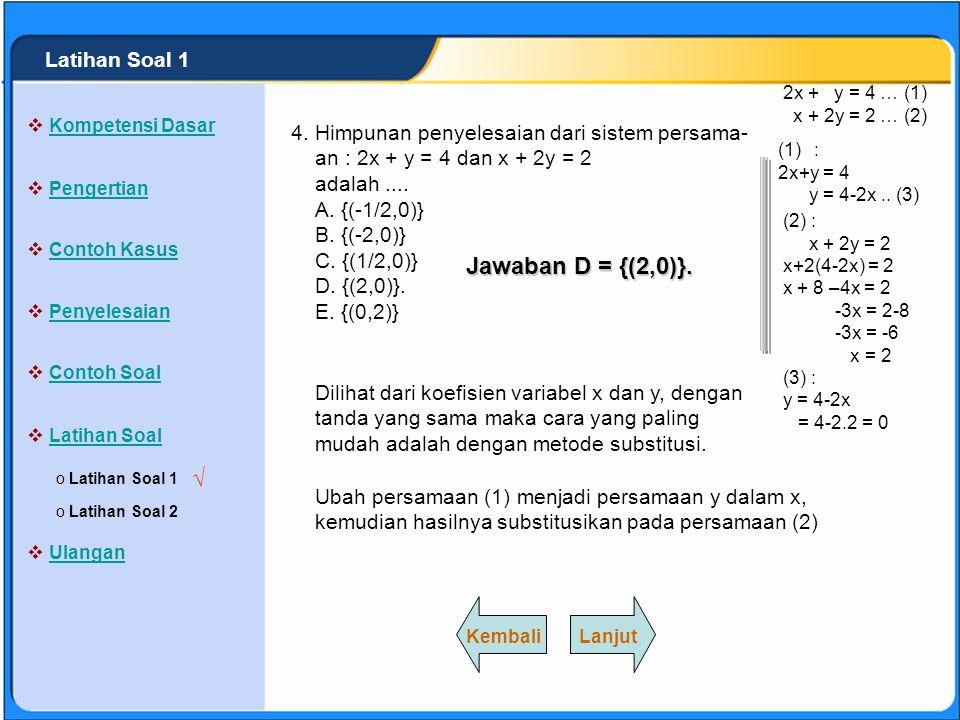 SISTEM PERSAMAAN LINEAR Himpunan penyelesaian dari sistem persama- an : x + 3y = 1 dan 2x - y = 9 adalah.... A. {(-4,-1)} B. {(-4,1)} C. {(4,-1)}. D.