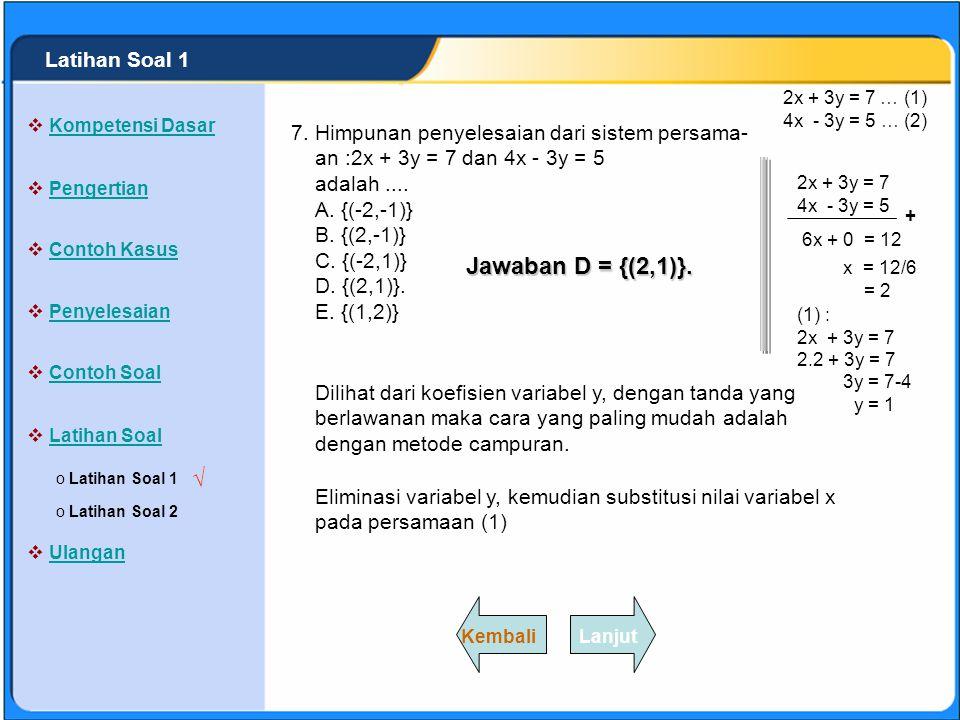 SISTEM PERSAMAAN LINEAR Himpunan penyelesaian dari sistem persama- an :2x + 3y = 6 dan 4x + 6y = 12 adalah....