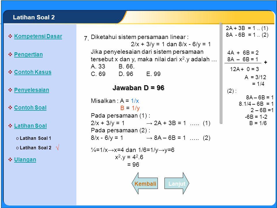 SISTEM PERSAMAAN LINEAR Sebuah bilangan terdiri dari dua angka, penjumlahan tiga angka puluhan dan angka satuannya adalah 27, dan selisihnya angka pul