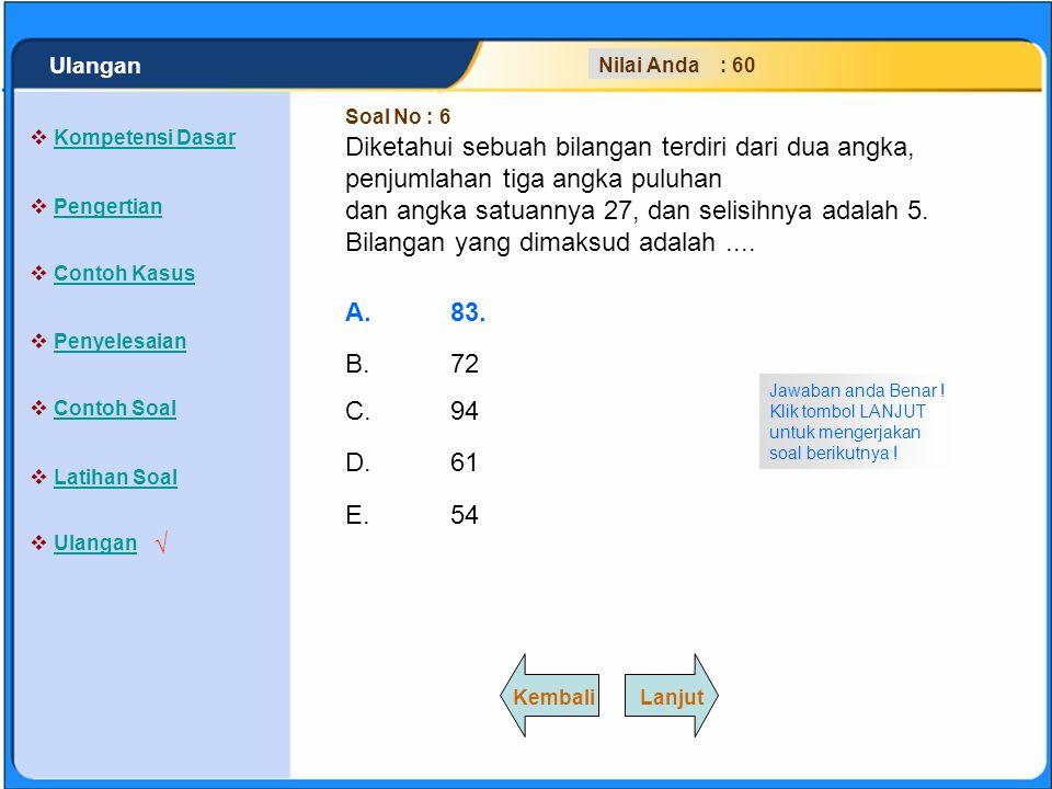 SISTEM PERSAMAAN LINEAR A.83. B.72 C.94 D.61 E.54 Jawaban anda Salah ! Coba Lagi !  Kompetensi Dasar Kompetensi Dasar  Pengertian Pengertian  Conto