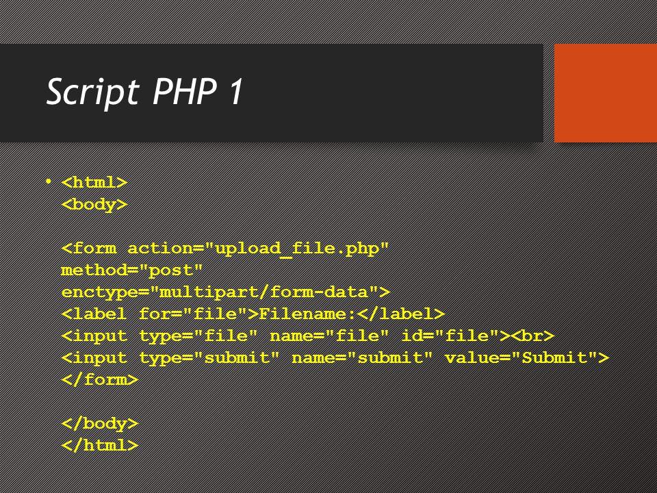 Script PHP 4.4 • } else { echo Invalid file ; } ?> • Script di atas memeriksa apakah file sudah ada, jika tidak, file akan disalin ke folder bernama upload .