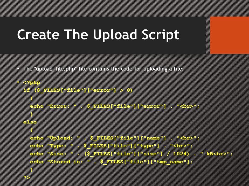 Perhatikan hal berikut tentang bentuk HTML di atas: • Dengan menggunakan global PHP $_FILES array Anda dapat meng-upload file dari komputer client ke server remote.