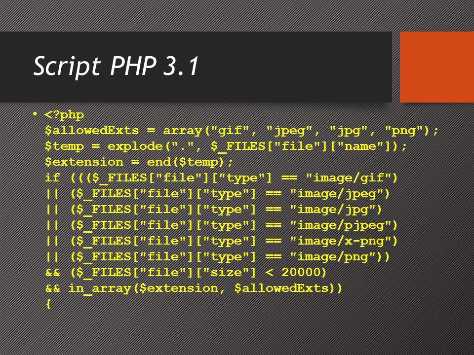 Script PHP 3.2 • if ($_FILES[ file ][ error ] > 0) { echo Error: .
