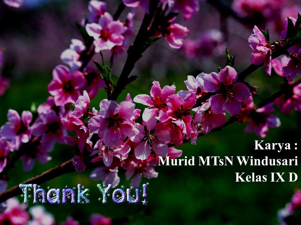 Thanks ! Karya : Murid MTsN Windusari Kelas IX D