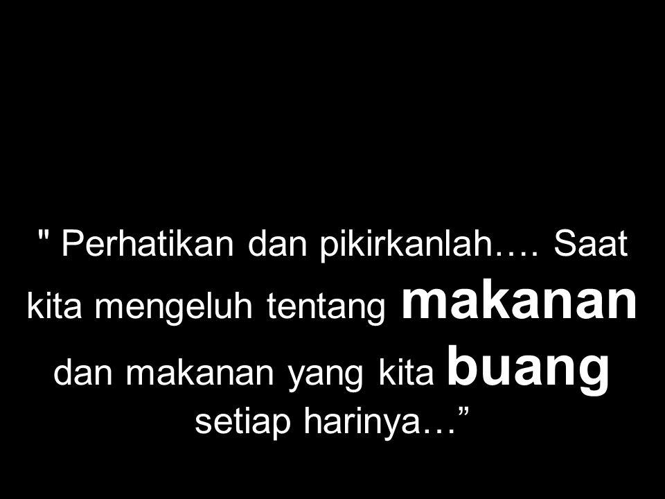 Perhatikan dan pikirkanlah….