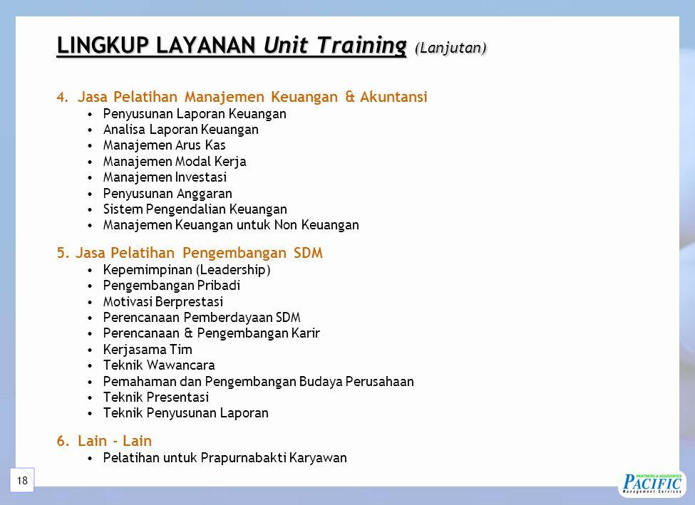 18 LINGKUP LAYANAN Unit Training (Lanjutan) 4.