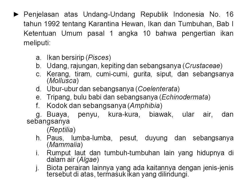 ► Penjelasan atas Undang-Undang Republik Indonesia No. 16 tahun 1992 tentang Karantina Hewan, Ikan dan Tumbuhan, Bab I Ketentuan Umum pasal 1 angka 10