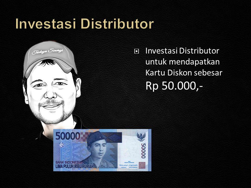  Investasi Distributor untuk mendapatkan Kartu Diskon sebesar Rp 50.000,-