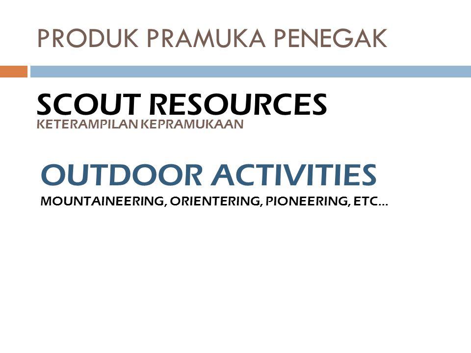 PRODUK PRAMUKA PENEGAK SCOUT RESOURCES KETERAMPILAN KEPRAMUKAAN OUTDOOR ACTIVITIES MOUNTAINEERING, ORIENTERING, PIONEERING, ETC…
