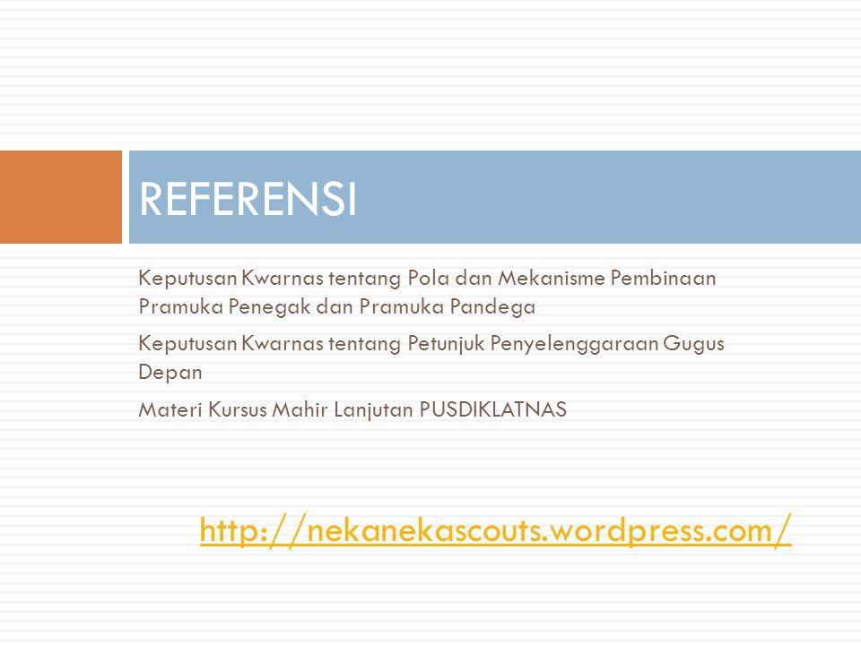 Keputusan Kwarnas tentang Pola dan Mekanisme Pembinaan Pramuka Penegak dan Pramuka Pandega Keputusan Kwarnas tentang Petunjuk Penyelenggaraan Gugus De