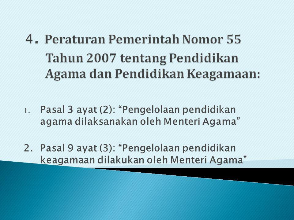 """1. Pasal 3 ayat (2): """"Pengelolaan pendidikan agama dilaksanakan oleh Menteri Agama"""" 2. Pasal 9 ayat (3): """"Pengelolaan pendidikan keagamaan dilakukan o"""