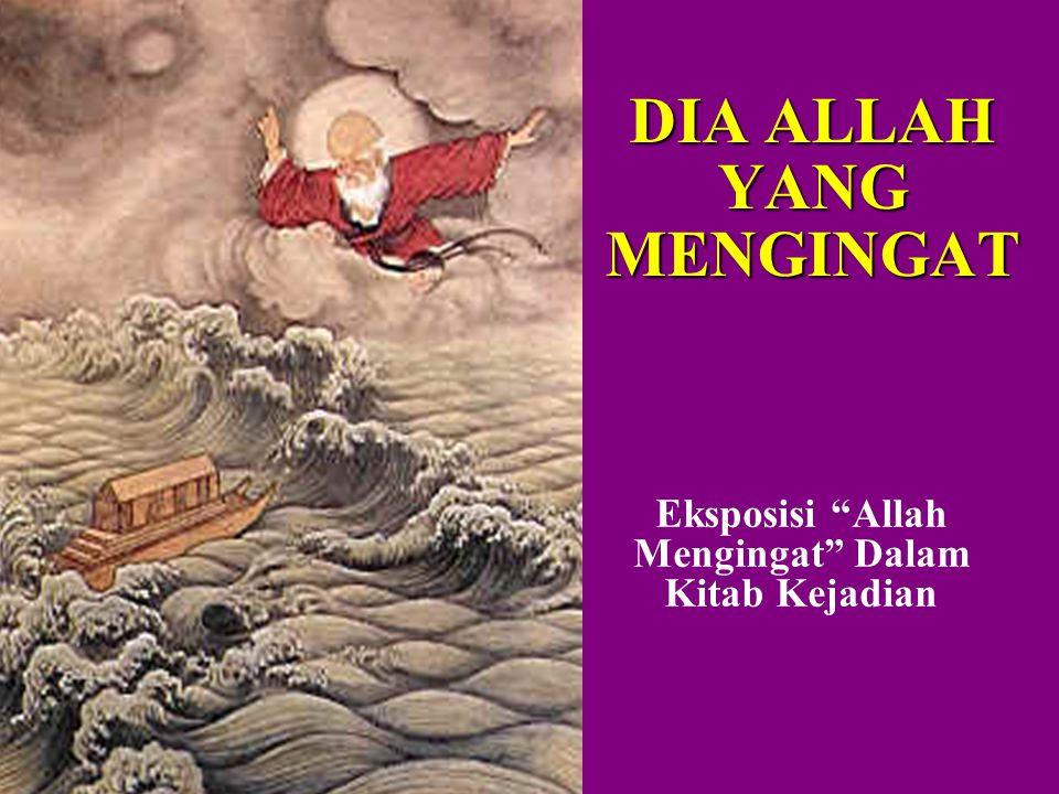 DIA ALLAH YANG MENGINGAT Eksposisi Allah Mengingat Dalam Kitab Kejadian