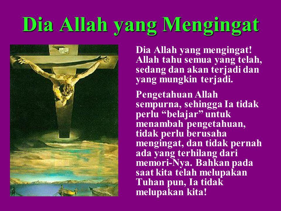 Dia Allah yang Mengingat Dia Allah yang mengingat.