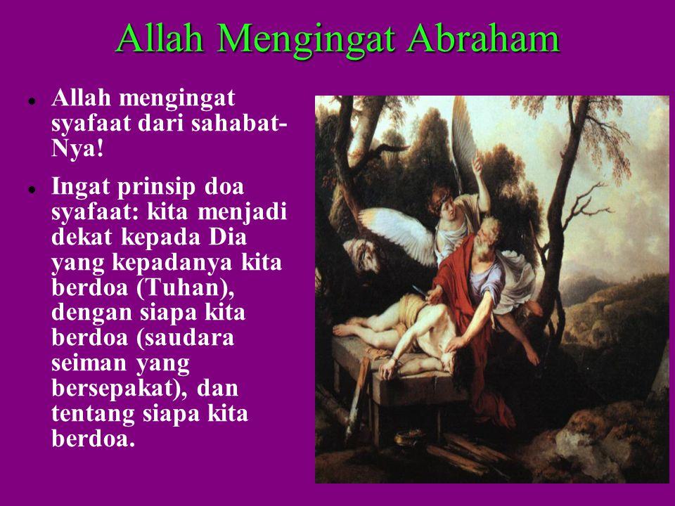 Allah Mengingat Abraham AAllah mengingat syafaat dari sahabat- Nya.