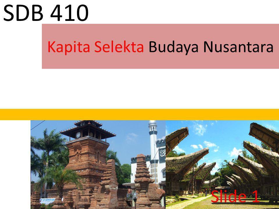 Kapita Selekta Budaya Nusantara SDB 410 Slide 1
