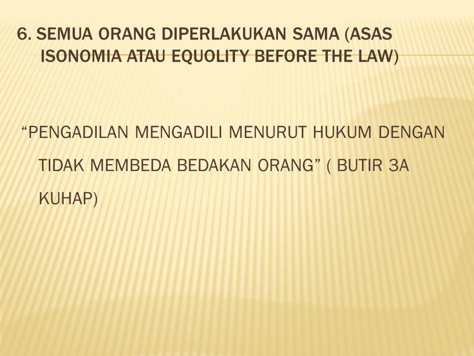 1.BH Pasal 69 s/d 74 KUHAP 2. Hak-Hak tersangka/terdakwa Pasal 50 s/d 68 KUHAP.