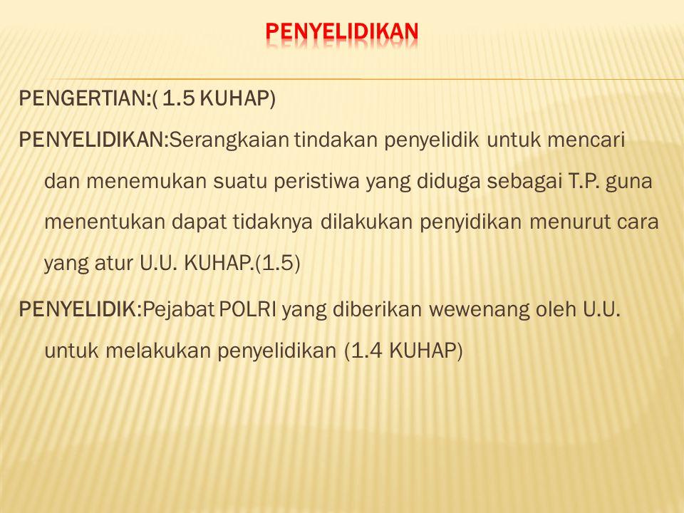 Psl 5(1) a.WEWENANG KARENA KEWAJIBANNYA 1.Menerima laporan/pengaduan tentang adanya T.P.