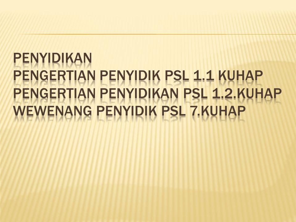  Yang berwenang mengeluarkan S.P kasat/penyidik  Yang menyampaikan S.P.