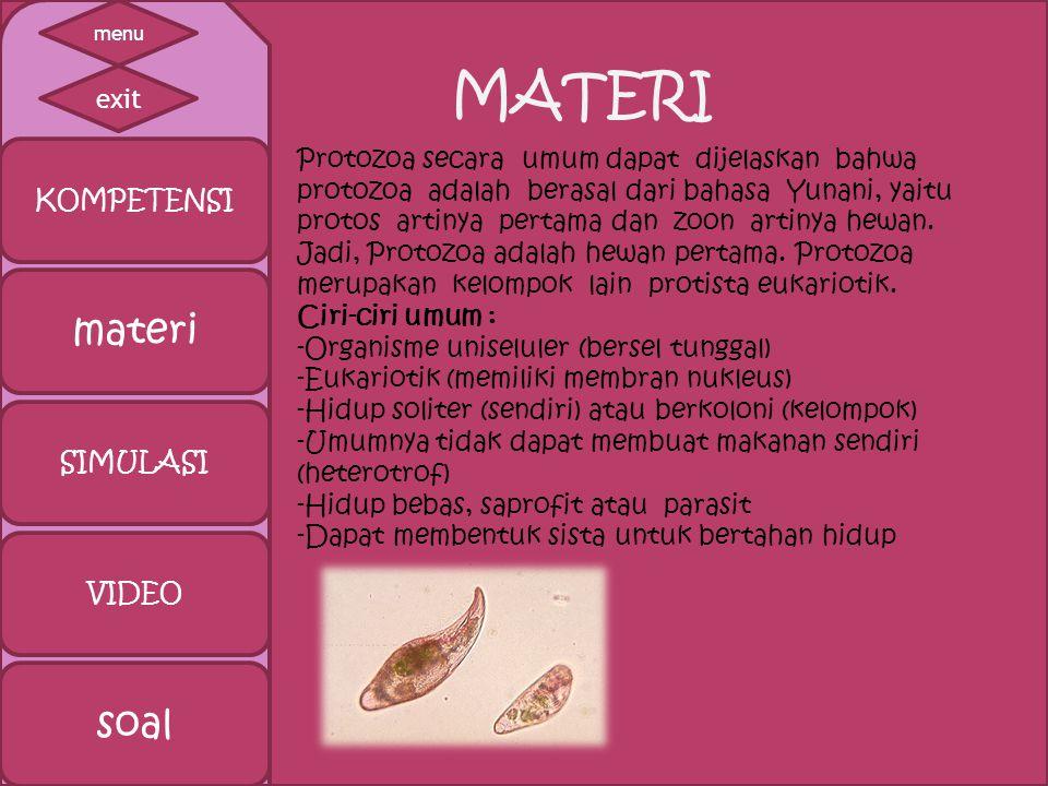 kompetensi MATERI SIMULASI VIDEO SOAL KOMPETENSI exit menu 1. Siswa dapat mengetahui pengertian dari protozoa 2. Siswa dapat mengetahui ciri-ciri dari